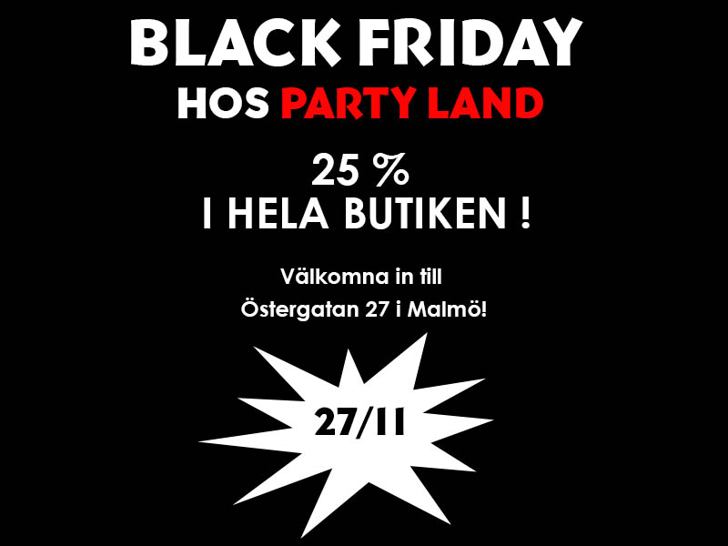black friday, Party Land Malmö